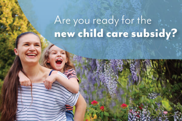 Facts about the new child care subsidy for parents!
