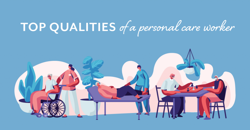 Top qualities of a personal care worker