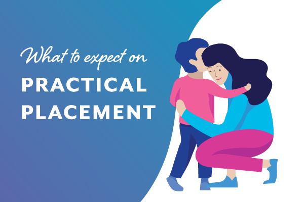 What to expect on practical placement