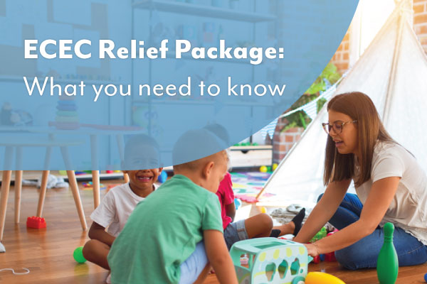 ECEC Relief Package: What you need to know