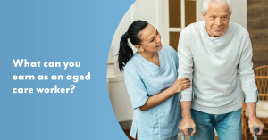 What can you earn as an aged care worker?
