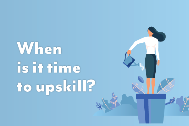 Knowing when it's time to upskill