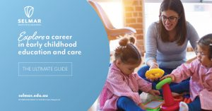 The ultimate guide to a career in early childhood education and care