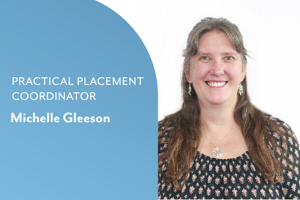 Practical Placement Coordinator: Michelle Gleeson