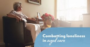 Loneliness in aged care